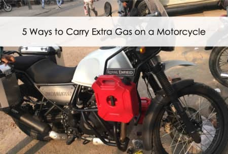5 Ways To Carry Extra Gas On Your Motorcycle Pack Up And
