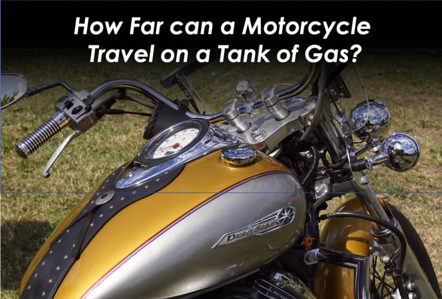 How Far Can A Motorcycle Travel On A Tank Of Gas Pack Up And Ride